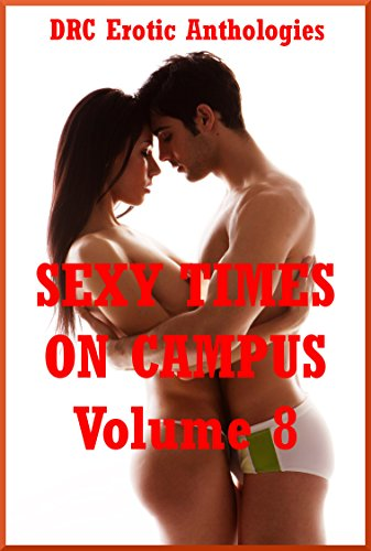 Sexy Times On Campus Volume 8 Five Explicit College Sex Erotica Stories By French