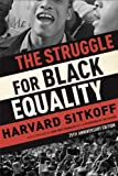 Struggle for Black Equality, Harvard Sitkoff, 0809089246