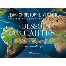 Dessous des cartes (Le): Atlas géopolitique