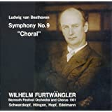 ベートーヴェン : 交響曲 第9番 ニ短調 作品125 「合唱」 (Ludwig van Beethovemn : Symphony No.9 ''Coral'' / Wilhelm Furtwangler & Bayreuth Festival Orchestra and Chorus 1951)