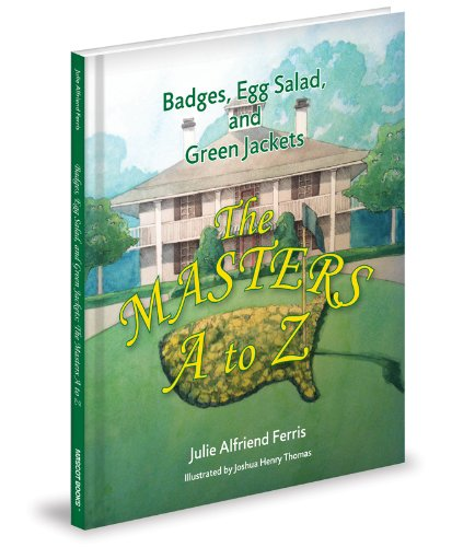 Badges, Egg Salad, and Green Jackets: The Masters A to Z (Egg Alphabet)