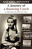 img - for A Journey of a Bouncing Czech: Or Who Says You Only Live Twice book / textbook / text book
