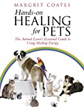 Hands-on Healing for Pets, Margrit Coates, 1844130517