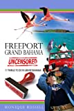 Freeport, Grand Bahama Uncensored: 11 Things to do in Freeport, Grand Bahama