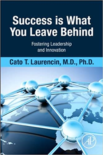 Success Is What You Leave Behind: Fostering Leadership and Innovation by Laurencin MD PhD Cato (2016-02-15)