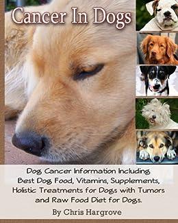 Cancer In Dogs Dog Cancer Information Including Best Dog Food