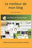 le meilleur de mon blog 240 articles sur les fleurs de bach french edition