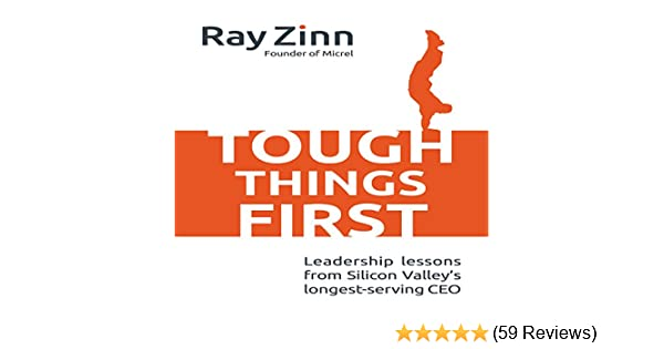 Amazon com: Tough Things First: Leadership Lessons from