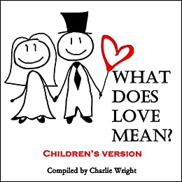 Book For Kids What Does Love Mean Children S Book About Love