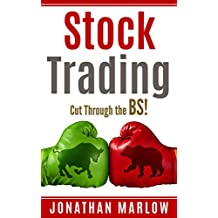 Stock Trading: Cut Through the BS! (Stock trading strategies, stock trading for beginners, stock trading techniques, stock trading method, stock market, stock market investing, stock trading, profit)
