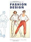 Introduction to Fashion Design, Patrick John Ireland, 0713460172