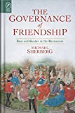 The Governance of Friendship, Michael Sherberg, 0814211550