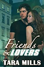 Friends and Lovers by Tara Mills…
