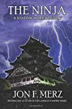 The Ninja: A Shadow Warrior Story (The Shadow Warrior Series)