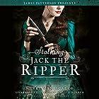 Stalking Jack the Ripper Hörbuch von Kerri Maniscalco, James Patterson Gesprochen von: Nicola Barber