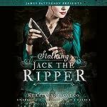 Stalking Jack the Ripper | Kerri Maniscalco,James Patterson
