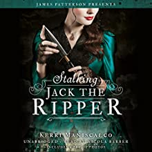 Stalking Jack the Ripper Audiobook by Kerri Maniscalco, James Patterson Narrated by Nicola Barber