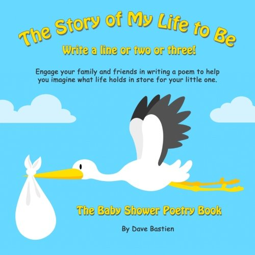 Download The Story Of My Life To Be: The Baby Shower Poetry Book pdf epub
