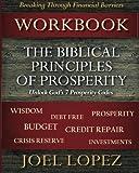 Biblical Principles of Prosperity Workbook: Unlock God's 7 Prosperity Codes