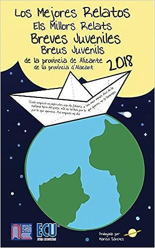 Los mejores relatos breves juveniles de la provincia de Alicante 2018 ECU: Amazon.es: José Antonio López Vizcaíno: Libros