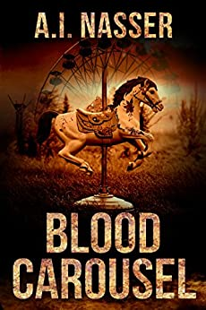 Blood Carousel (The Carnival Series Book 1) by [Nasser, A.I.]