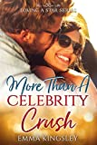 #10: More Than a Celebrity Crush (Loving a Star Book 2)