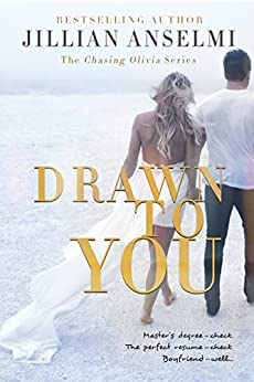 Drawn to You: Book 1 in the Chasing Olivia Series by [Anselmi, Jillian]