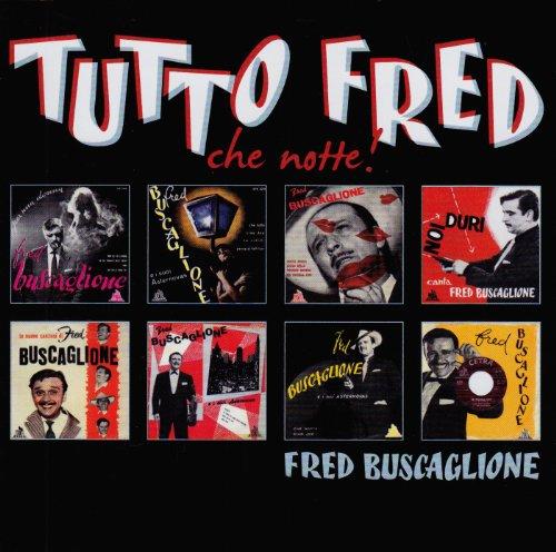 Fred Buscaglione - Tutto Fred - Zortam Music