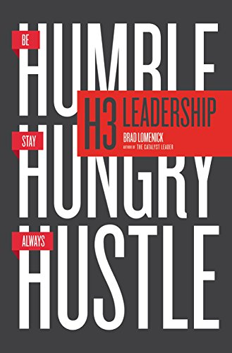 Read Online H3 Leadership: Be Humble. Stay Hungry. Always Hustle. ebook