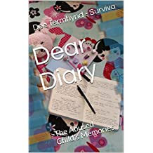 Dear Diary: The Abused Child's Memories
