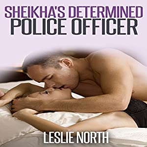Sheikha's Determined Police Officer Audiobook