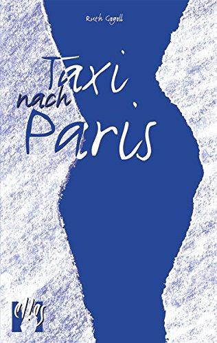 Taxi nach Paris: Erotischer Liebesroman Taschenbuch – 1. Juli 1996 Ruth Gogoll el!es-Verlag 393249900X Belletristik