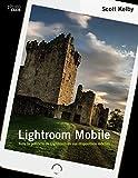 Lightroom mobile : toda la potencia de Lightroom en sus dispositivos móviles