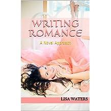 Writing Romance: A Novel Approach