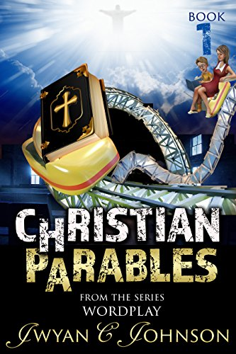 Book: Christian Parables by Jwyan C. Johnson