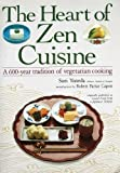 The Heart of Zen Cuisine: A 600 Year Tradition of Vegetarian Cookery