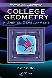 College Geometry: A Unified Development (Textbooks in Mathematics)