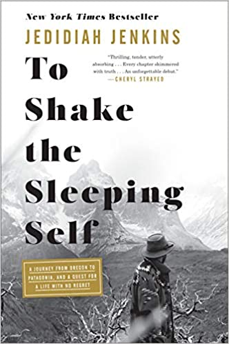 c82fd0481 To Shake the Sleeping Self: A Journey from Oregon to Patagonia, and a Quest  for a Life with No Regret - Livros na Amazon Brasil- 9781524761387