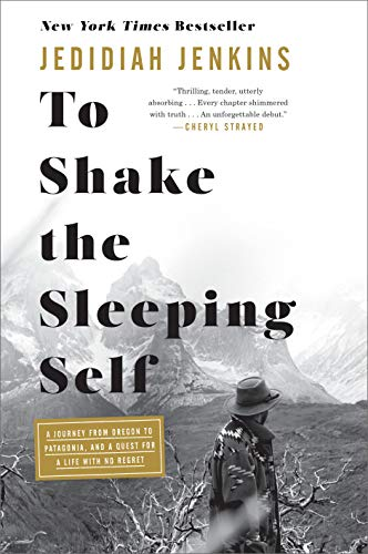 To Shake the Sleeping Self: A Journey from Oregon to Patagonia, and a Quest for a Life with No - Rock Mens Patagonia