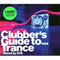 The Clubber's Guide to Trance: Mixed By Atb