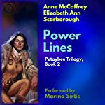 Power Lines: The Petaybee Trilogy, Book 2 | Anne McCaffrey,Elizabeth Ann Scarborough