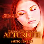 Afterlife: The Swarm Trilogy, Book 2 | Megg Jensen