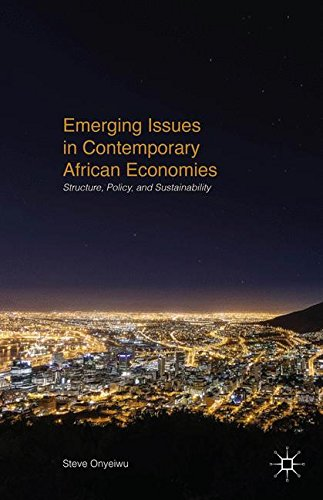 Emerging Issues in Contemporary African Economies: Structure, Policy, and Sustainability