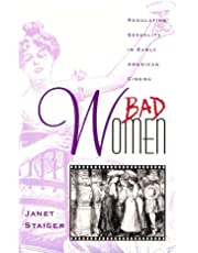 Bad Women: Regulating Sexuality in Early American Cinema: Regulation of Female Sexuality in Early American Cinema (Contradictions of Modernity; 4)