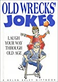 img - for Old Wrecks' Jokes: Laugh Your Way Through Old Age (Helen Exley Giftbook) book / textbook / text book
