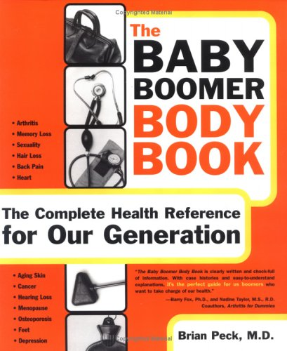 The Baby Boomer Body Book. The Complete Health Reference For Our Generation ebook