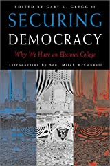 Securing Democracy: Why We Have An Electoral College Hardcover