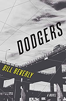 Dodgers: A Novel by [Beverly, Bill]