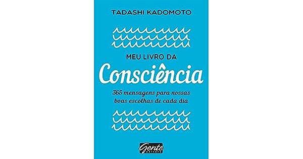 Meu Livro Da Consciencia 365 Mensagens Para Nossas Boas Escolhas De Cada Dia Amazon Com Br