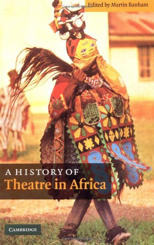 A History of Theatre in Africa by Martin Banham